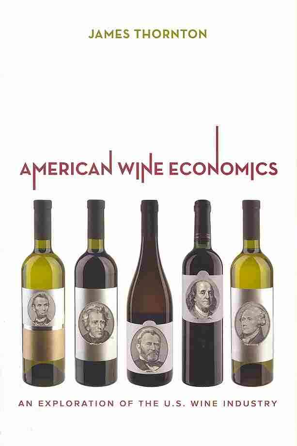 American Wine Economics By Thornton, James