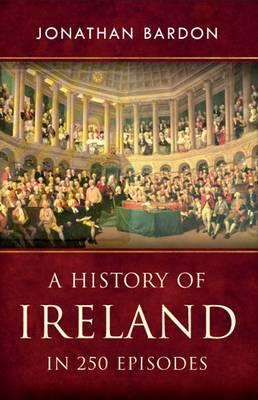 A History of Ireland in 250 Episodes By Bardon, Jonathan